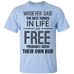 The Best Things In Life Are Free T-Shirt