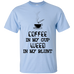Coffee In My Cup T-Shirt