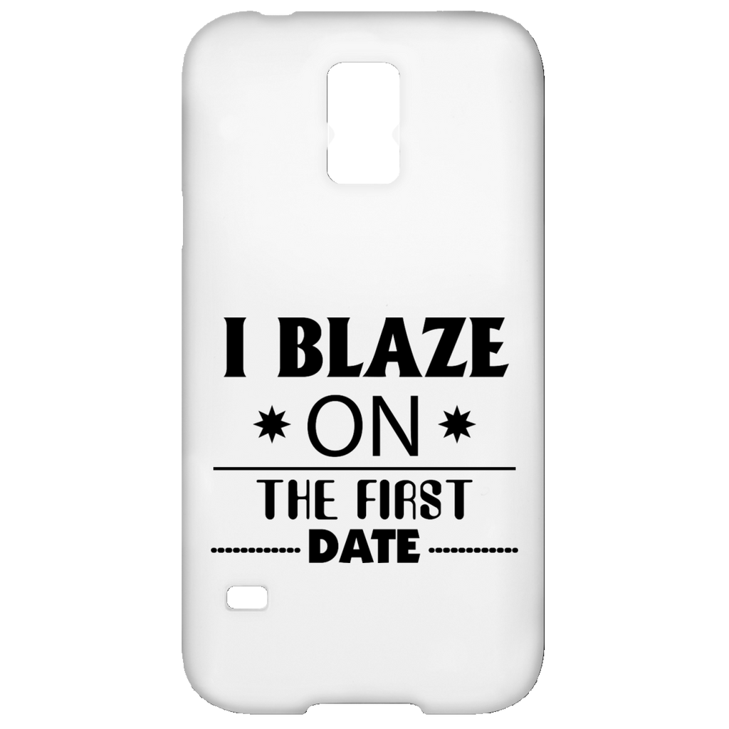 I Blaze On The First Date Samsung Galaxy S5 Case