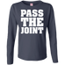 Pass The Joint Ladies Long Sleeve T-Shirt