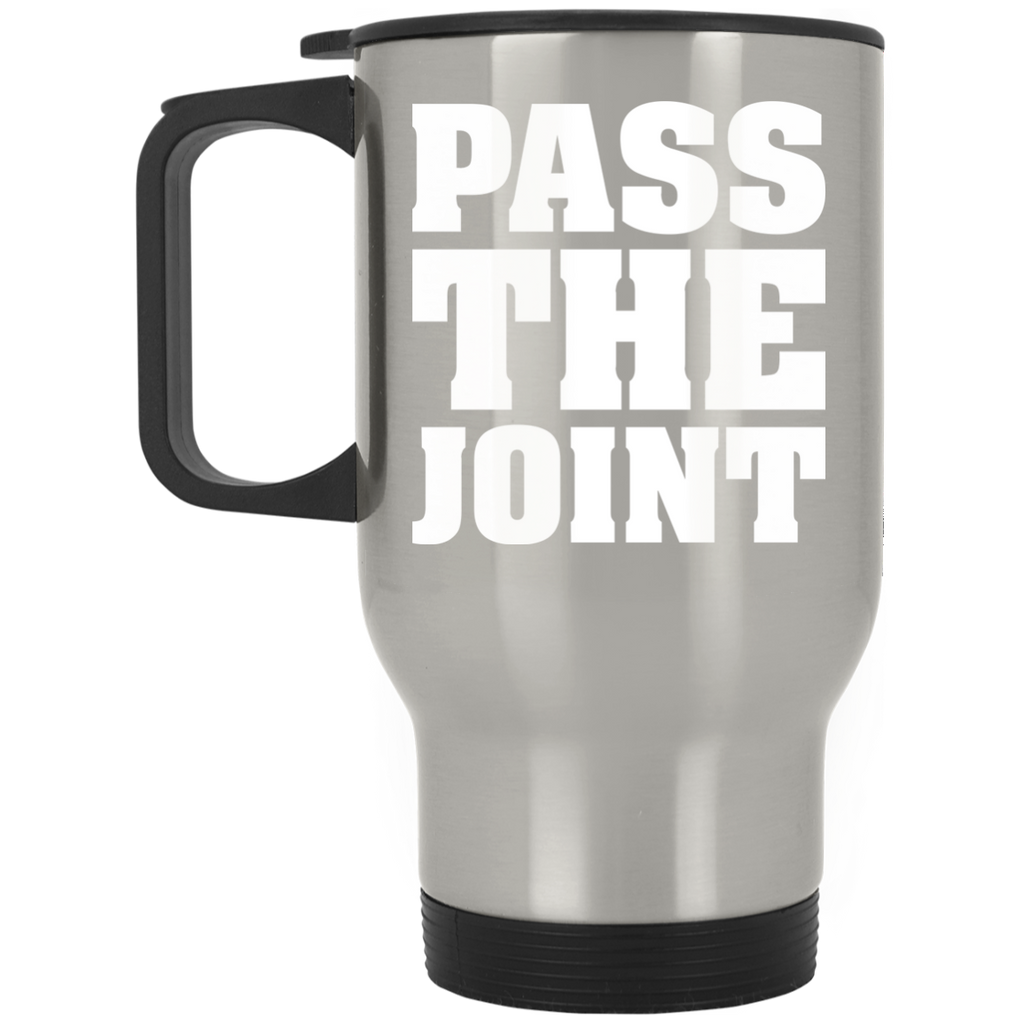 Pass The Joint Travel Mug