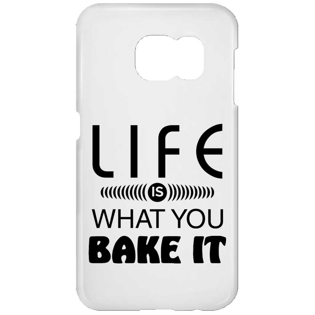 Life Is What You Bake It Samsung Galaxy S7 Phone Case