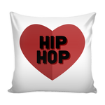 I Love Hip Hop Pillow