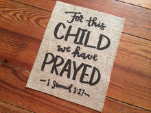 """For this Child, We Have Prayed"" Nursery Burlap Print Sign- 1 Samuel 1:27 Aa"
