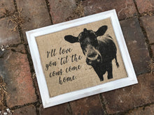 """I'll Love You 'Til the Cows Come Home"" Art Print"