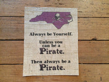 "North Carolina ""Always Be A Pirate"" Art Print"