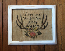 """Love Me Like You Love Deer Season"" Burlap Print Sign"