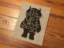 "Where The Wild Things Are - ""I'll Eat You Up I Love You So"" - Burlap Print Sign Nursery Art"