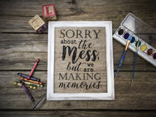 """Sorry About The Mess..."" Burlap Print Sign - Mm"