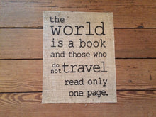 The World is a Book... Burlap Print Sign