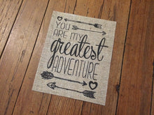 """You Are My Greatest Adventure"" Burlap Print Sign"