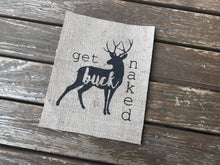 """Get Buck Naked"" Burlap Print Sign"