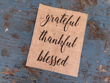 Grateful. Thankful. Blessed. Burlap Print Sign