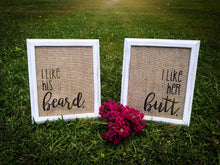 """I Like His Beard"" + ""I Like Her Butt"" Burlap Prints - Set of Two (2)"