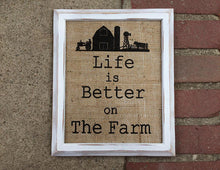 """Life is Better on the Farm"" Burlap Print Sign"
