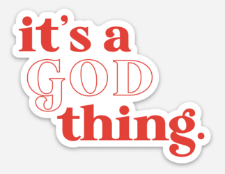 """IT'S A GOD THING."" Sticker"