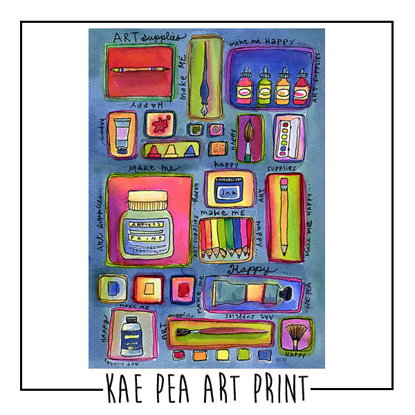 Art Supplies Make Me Happy Art Print | Kae Pea