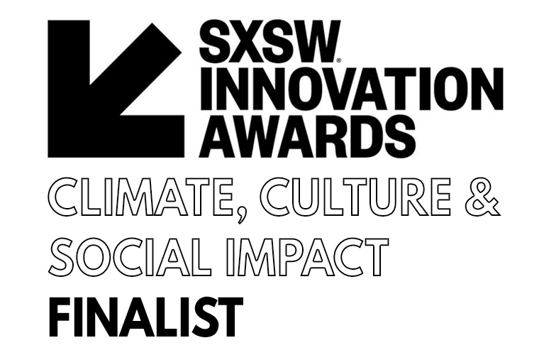 South by Southwest Innovation Awards Climate, Culture, & Social Impact Finalist