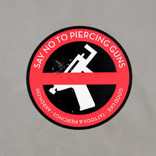 just say no to piercing guns
