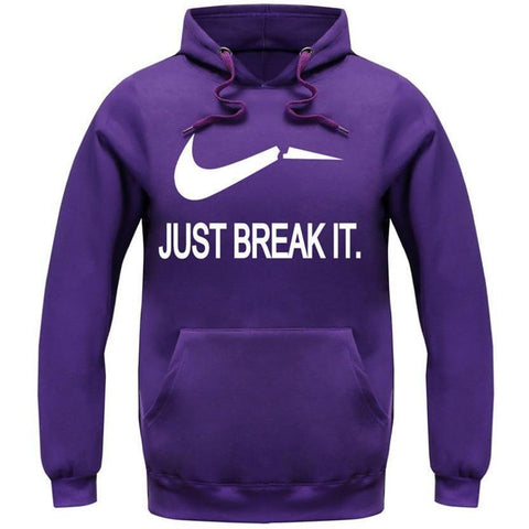 Just Break It Sweatshirt Hoody - Bachelor Hut