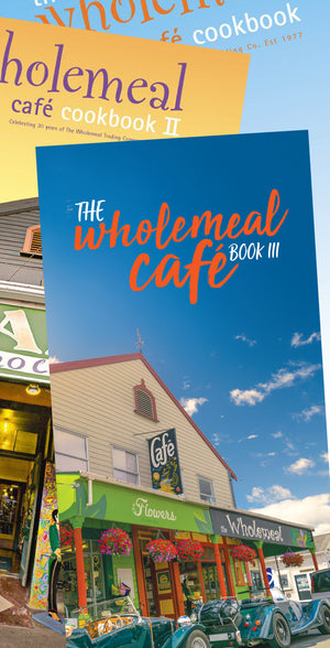 The Wholemeal Cafe Books 1, 2 & 3