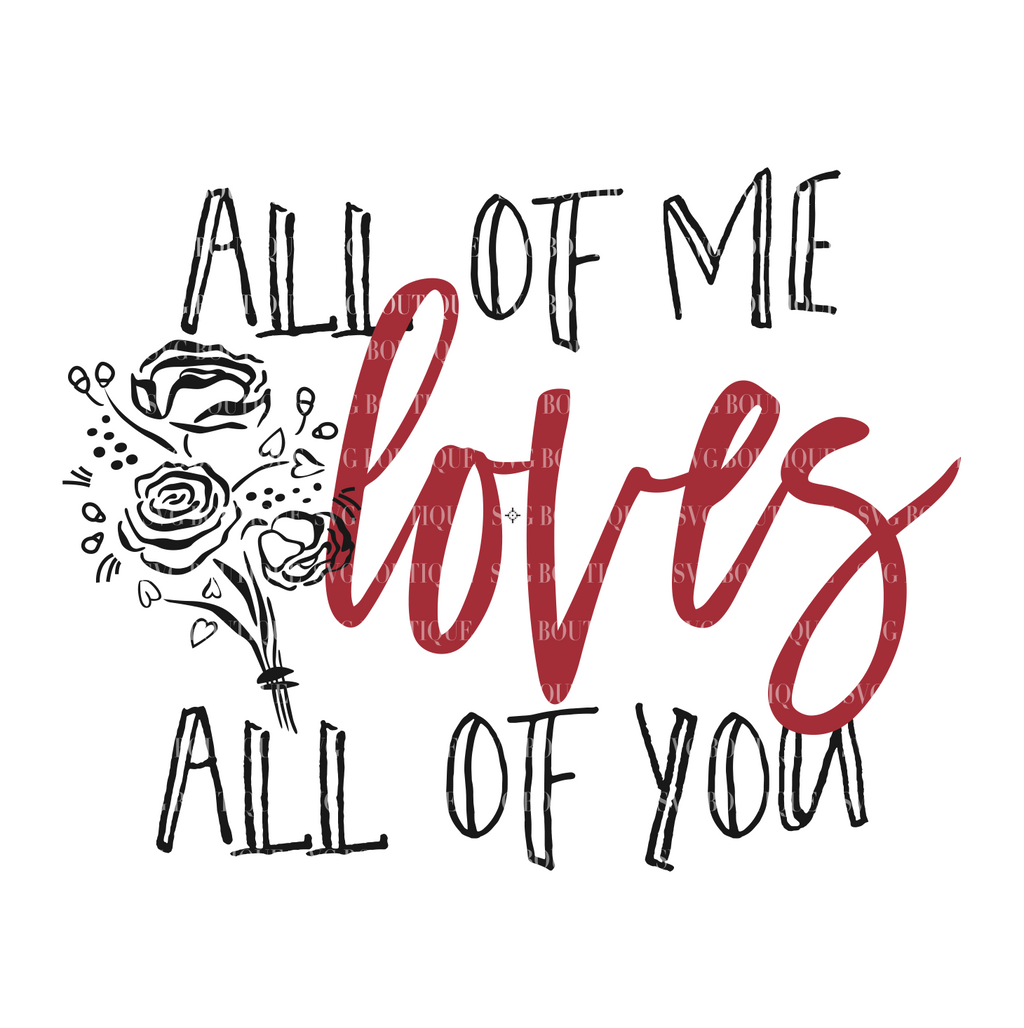 All Of Me Loves All Of You Valentine's Day Couples Romance SVG File