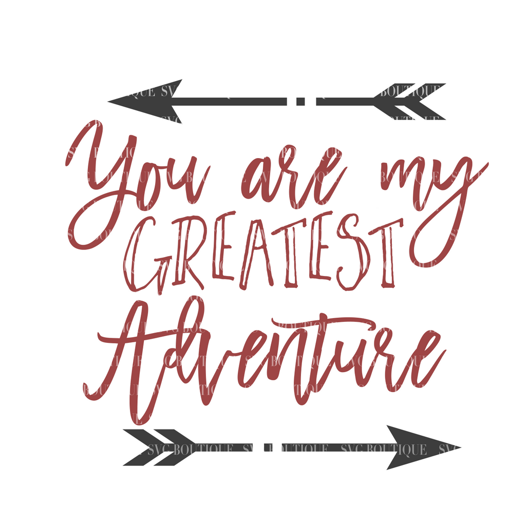 You Are My Greatest Adventure SVG File