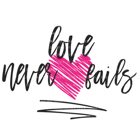 Love Never Fails SVG File