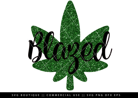 Blazed - Weed/Dope SVG Files -  Cut File For Silhouette and Cricut Cutting Machines