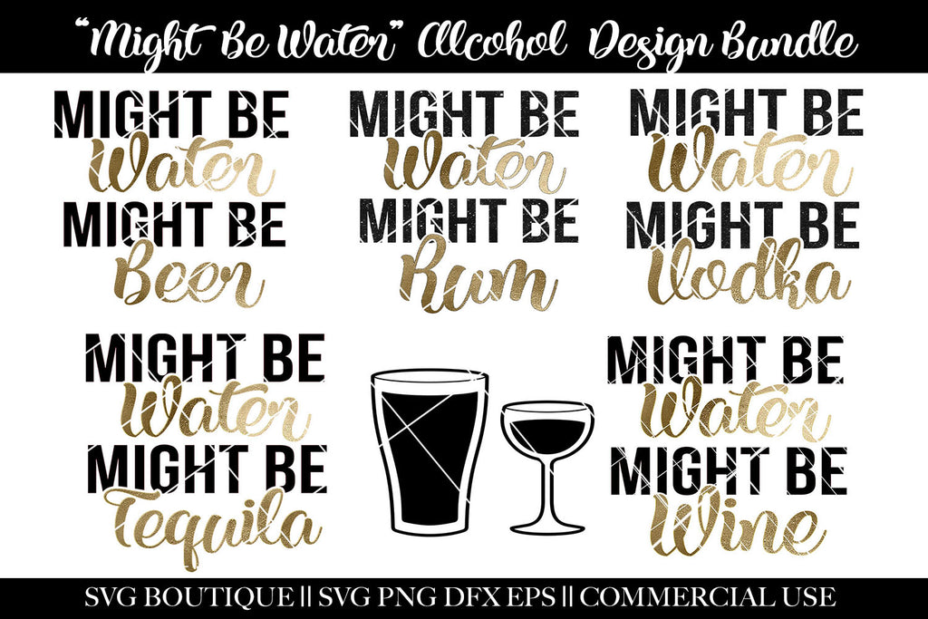 Might Be Water, Might Be Alcohol - 6 SVG Cutting File