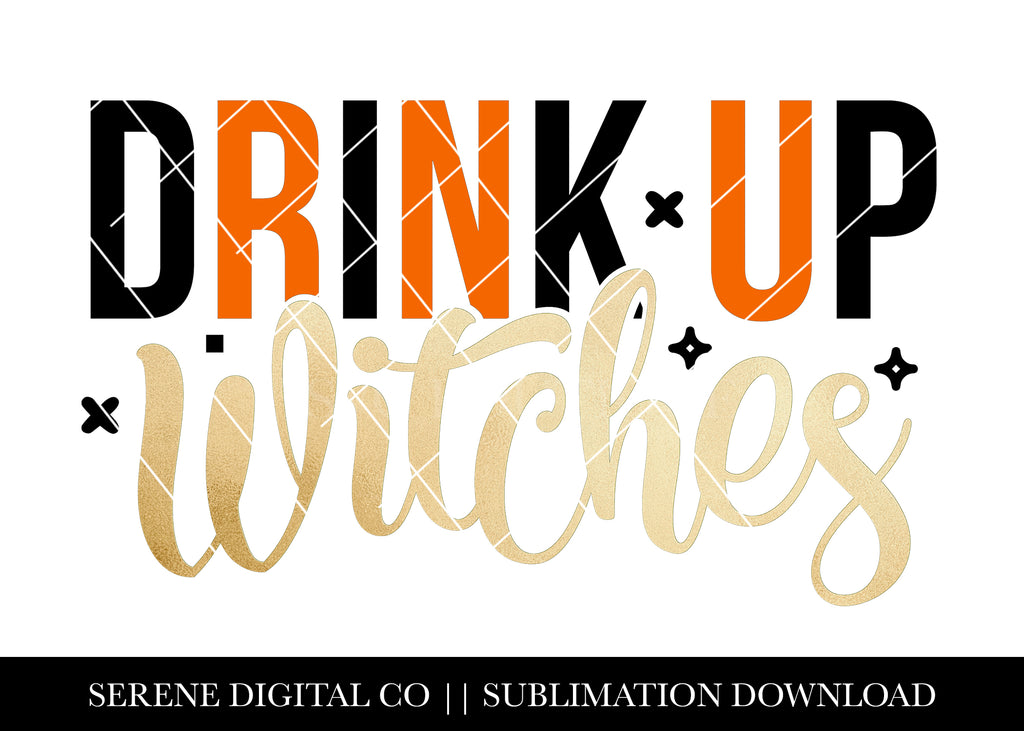 Drink Up Witches - SVG File Silhouette and Cricut Cutting Machines