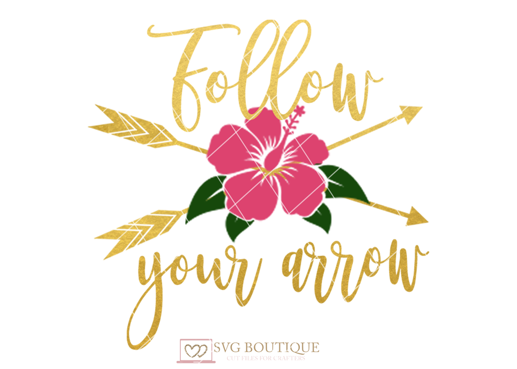 Follow Your Arrow SVG, Tribal Svg, Floral svg, Vector Cutting File, Cutting Files, Baby Girl, JPEG, Cricut, Silhouette, Clip Art, PNG