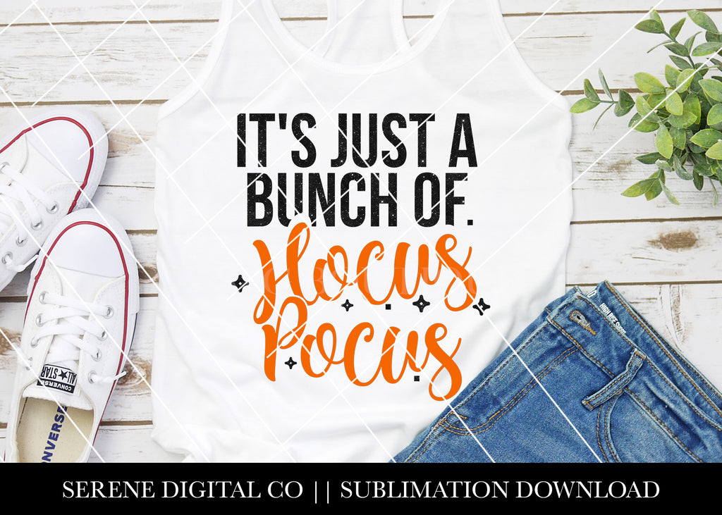 It's Just A Bunch Of Hocus Pocus - SVG File Silhouette and Cricut Cutting Machines