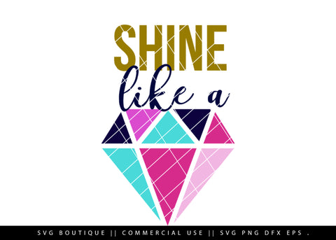 Shine Bright Like A Diamond - Motivational SVG File