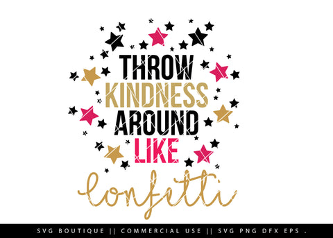 Throw Kindness Around Like Confetti - Motivational SVG File