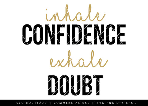 Inhale Confidence, Exhale Doubt - Motivational SVG File