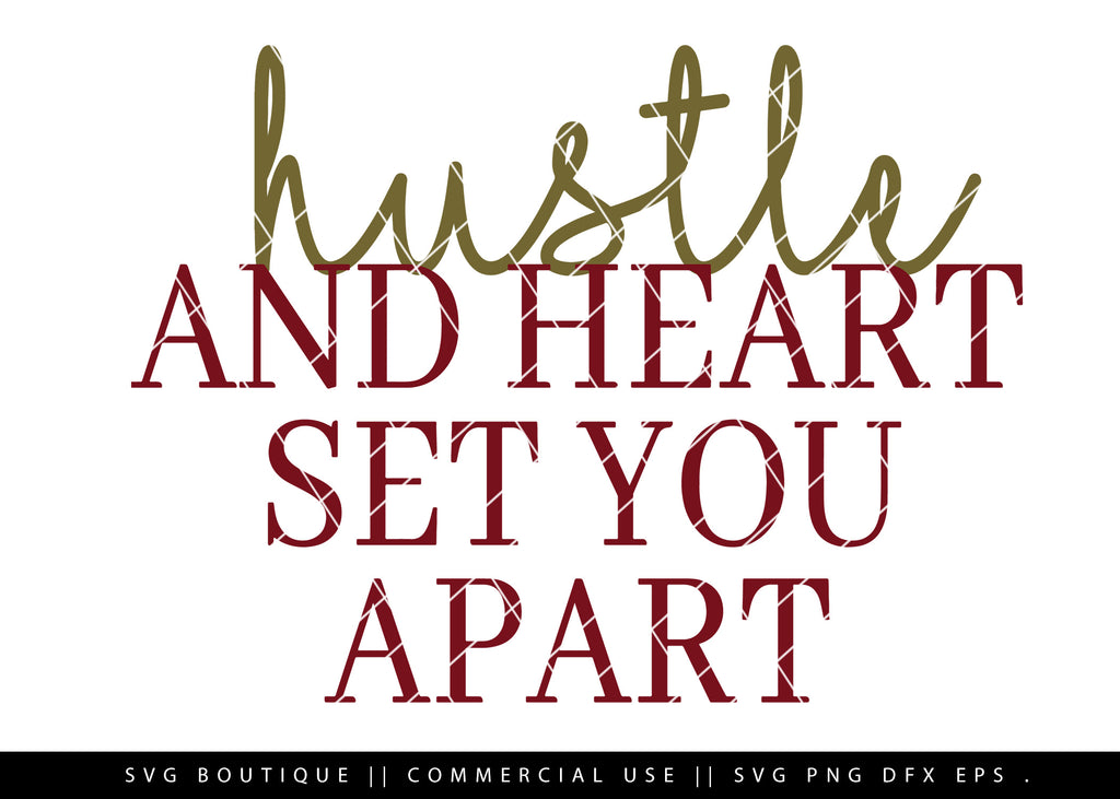 Hustle and Heart Set You Apart - Motivational SVG File