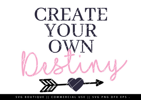 Create Your Own Destiny - Motivational SVG File