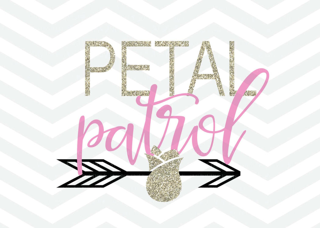 Petal Patrol SVG, Petal Patrol Cut File, Quote Overlay, PNG, Cameo, Cricut, Silhouette, Clip Art, Cut Files, Svg Cut File, Word Art, Arrow