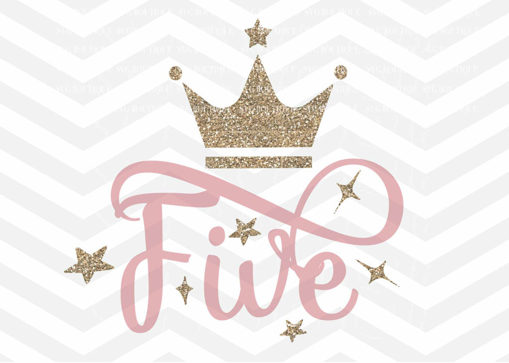 Birthday SVG File, Five Year Old Cut File, Baby Girl SVG, Crown, Number svg, Cutting File, PNG, Cricut, Silhouette, Cut Files, Number Five