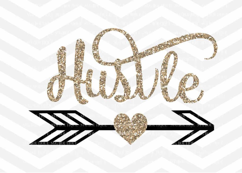 Hustle SVG File, Cut File, Water Bottle, Sparkle, Motivational, Cricut explore, Quote Overlay, Vector, Cutting File, PNG, Silhouette