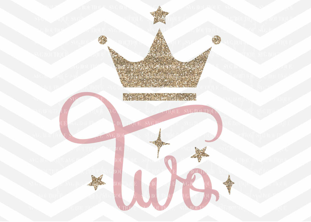 Two Birthday SVG, Two Year Old Cut File, Baby Girl SVG, Crown, Number svg, Cutting File, PNG, Cricut, Silhouette, Cut Files, Number 2