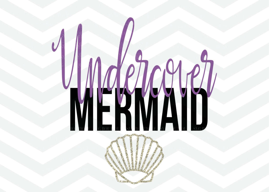 Undercover Mermaid SVG File, Mermaid Cut File, Quote Overlay, PNG, Cameo, Cricut, Silhouette, Clip Art, Cut Files, Svg Cut File, Merbabe