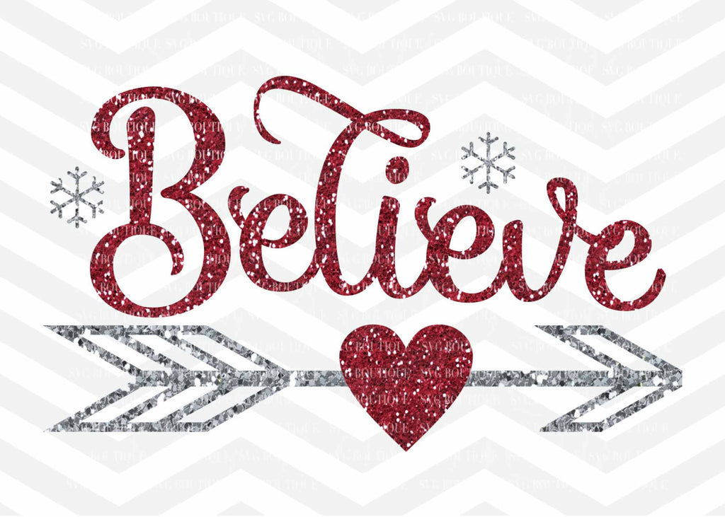 Believe SVG File, Believe Christmas SVG, Christmas File, Merry Christmas, Cut File,  Quote Overlay, Cricut, Silhouette, PNG, dxf