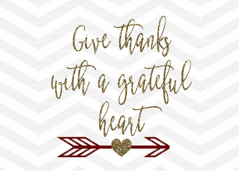 Give Thanks With A Grateful Heart SVG File, Thanksgiving Fall SVG