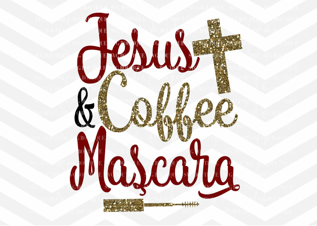Jesus Coffee and Mascara SVG File