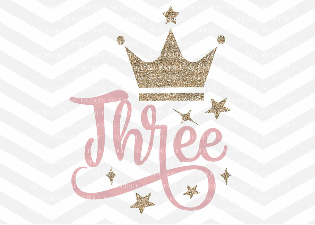 Third Birthday SVG, Three Year Old Cut File, Baby Girl SVG, Crown, Number svg, Cutting File, PNG, Cricut, Silhouette, Cut Files, Number 3