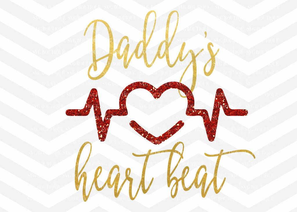Valentine's Day SVG File, Heartbeat SVG, Girl Valentine, Daddys Girl, Baby Girl, SVG Cutting File, Cricut, Silhouette, Family svg, png dfx