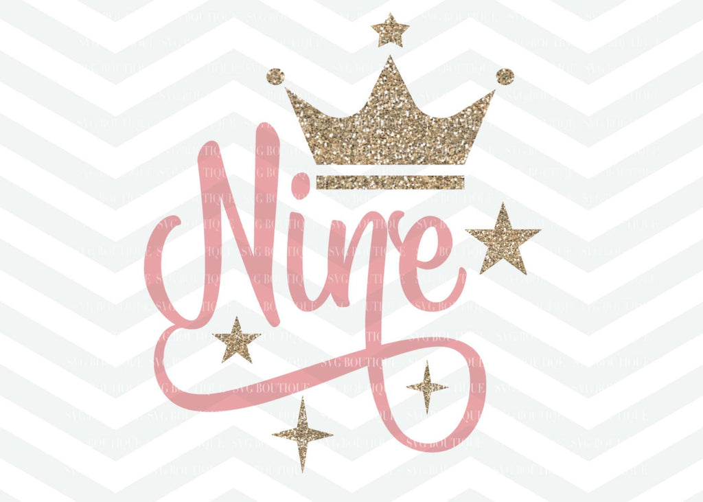 Nine SVG, Nine Year Old Cut File, Ninth Birthday, Girl SVG, Number svg, Cutting File, PNG, Cricut, Silhouette, Cut Files, Number Nine