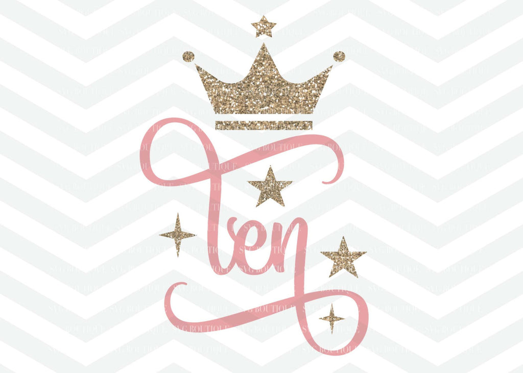 Ten SVG, Ten Year Old Cut File, Tenth Birthday, Girl SVG, Number svg, Cutting File, PNG, Cricut, Silhouette, Cut Files, Number Ten